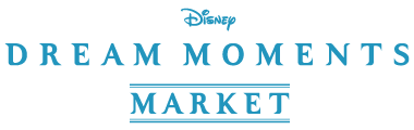 Disney DREAM MOMENTS - Market