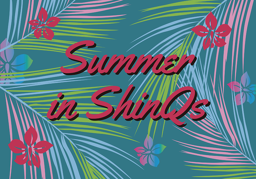 Summer in ShinQs